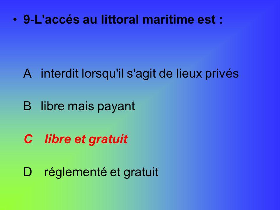 9-L accés au littoral maritime est :