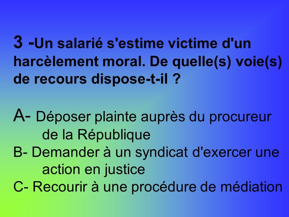 3 -Un salarié s estime victime d un harcèlement moral