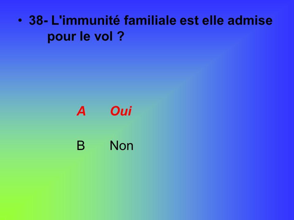 38- L immunité familiale est elle admise pour le vol