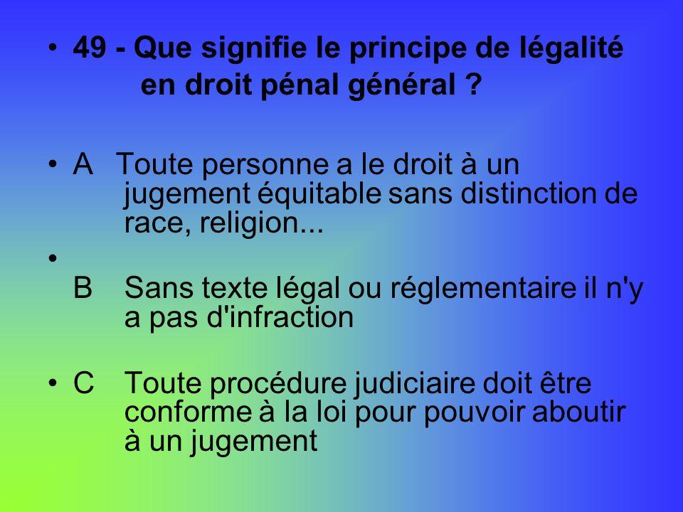 49 - Que signifie le principe de légalité en droit pénal général