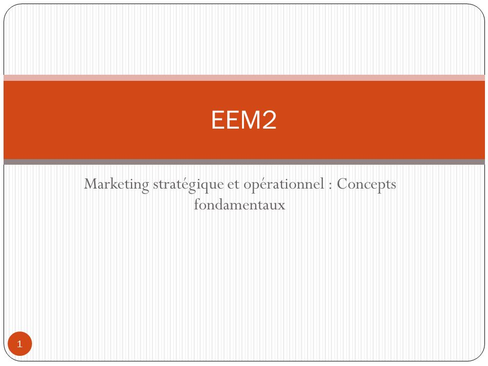 Marketing stratégique et opérationnel : Concepts fondamentaux