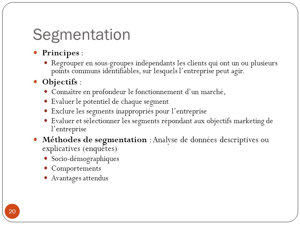 Segmentation Principes : Objectifs :