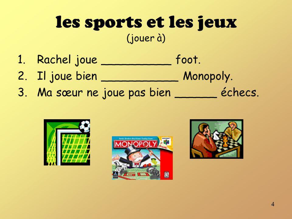 les sports et les jeux (jouer à)