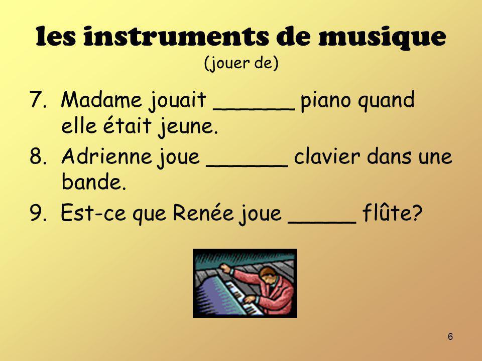 les instruments de musique (jouer de)