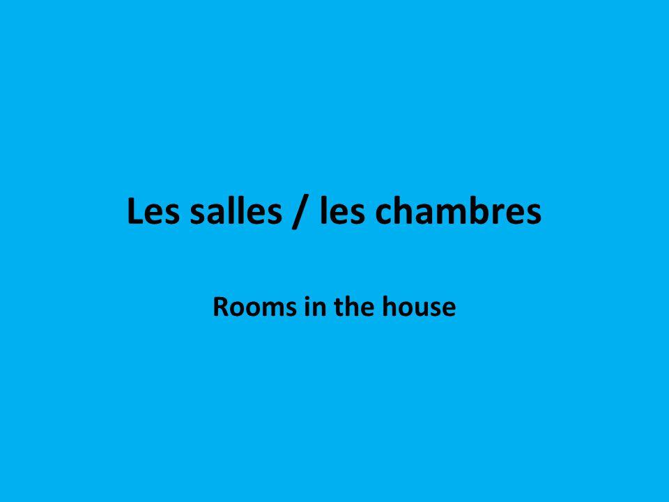 Les salles / les chambres
