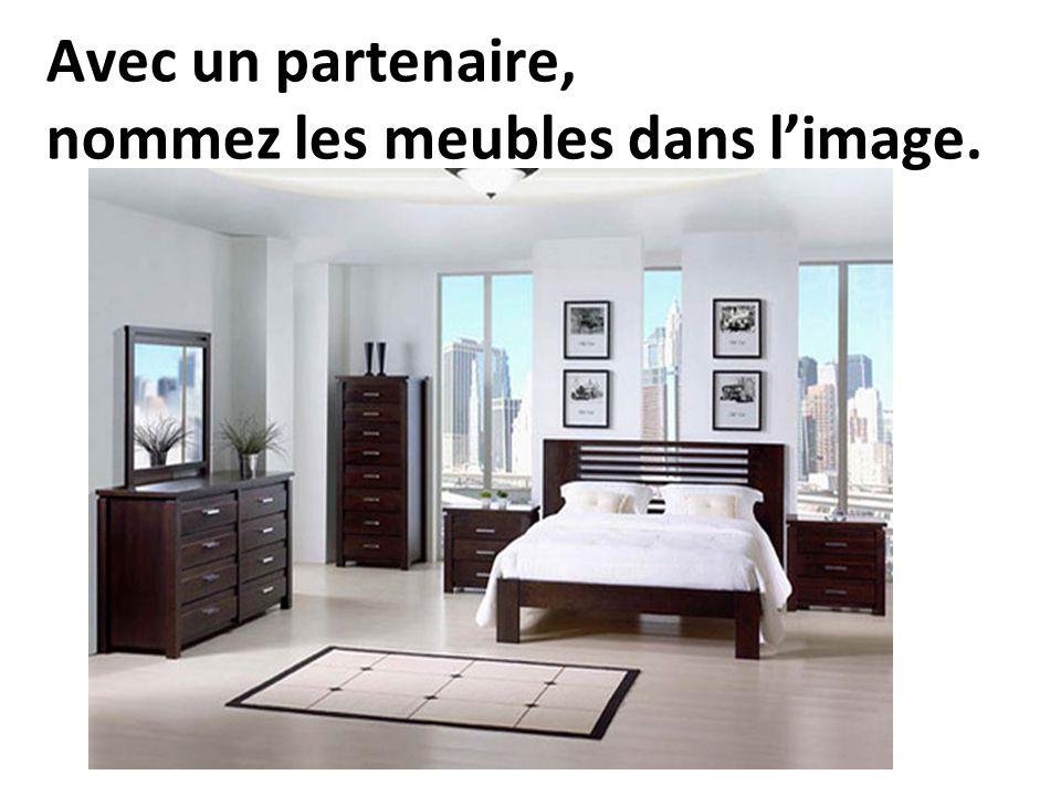 Avec un partenaire, nommez les meubles dans l'image.