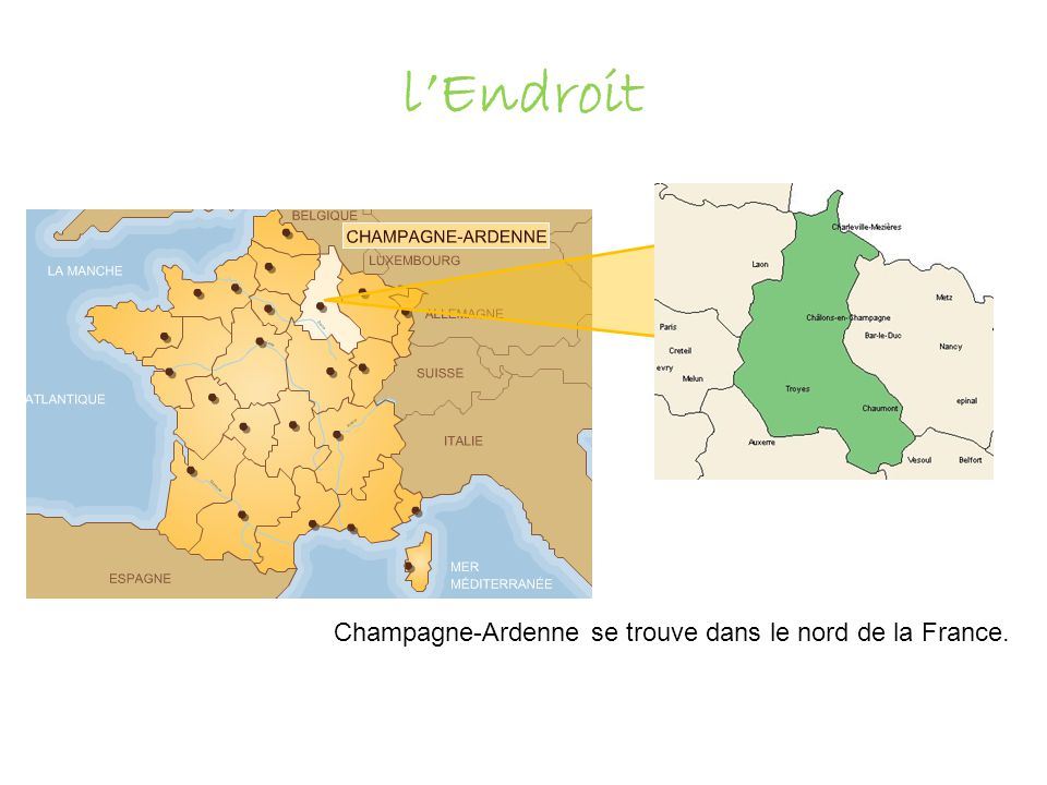 l'Endroit Champagne-Ardenne se trouve dans le nord de la France.