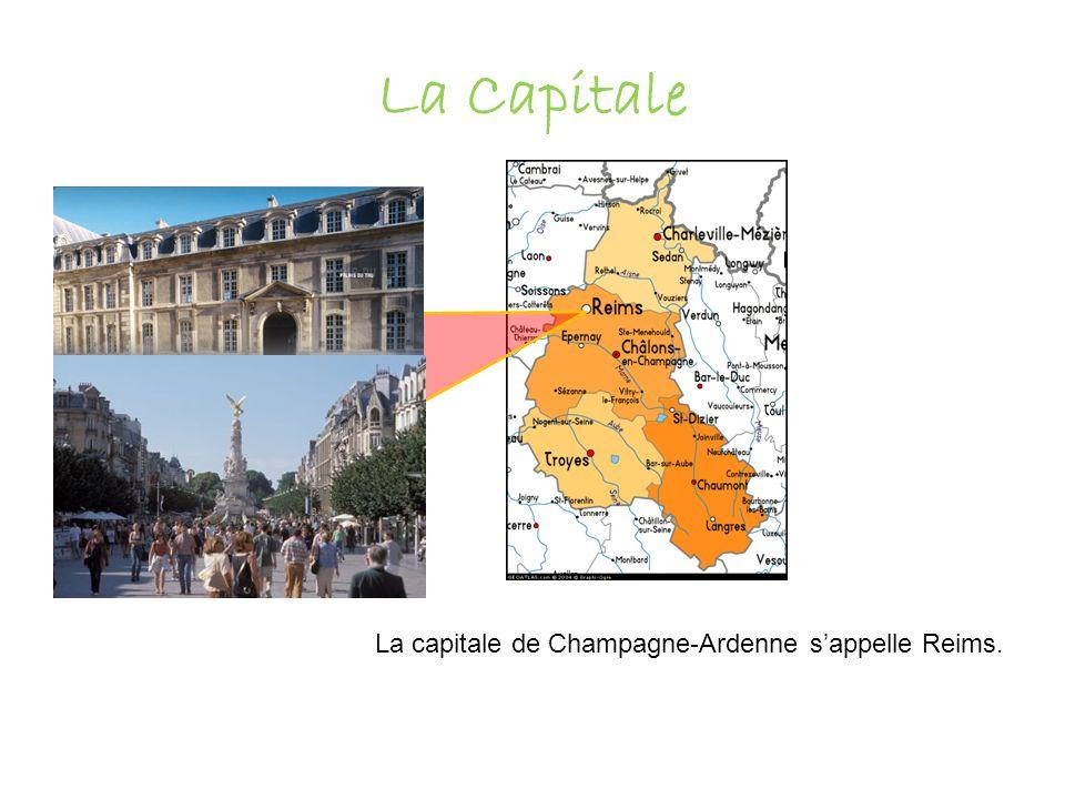 La Capitale La capitale de Champagne-Ardenne s'appelle Reims.