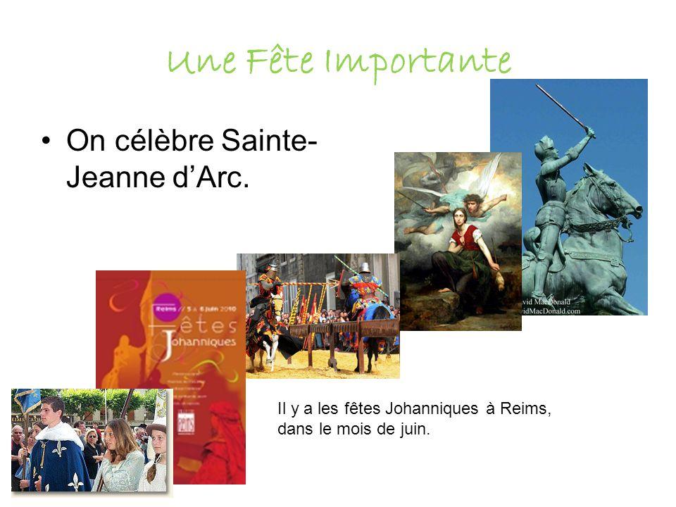 Une Fête Importante On célèbre Sainte-Jeanne d'Arc.