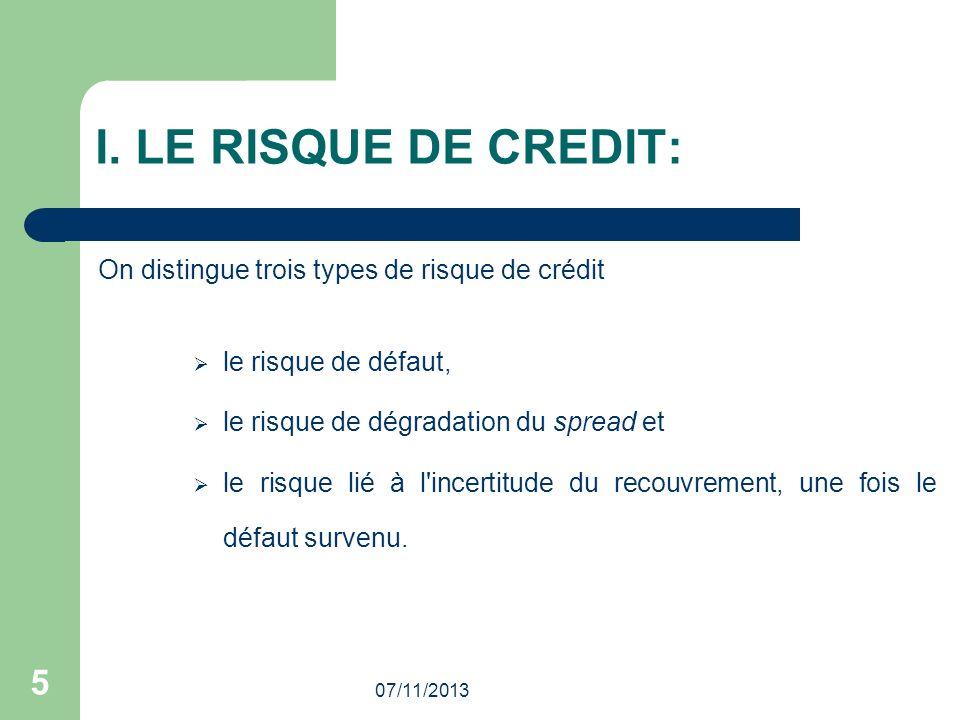 I. LE RISQUE DE CREDIT: 5 On distingue trois types de risque de crédit