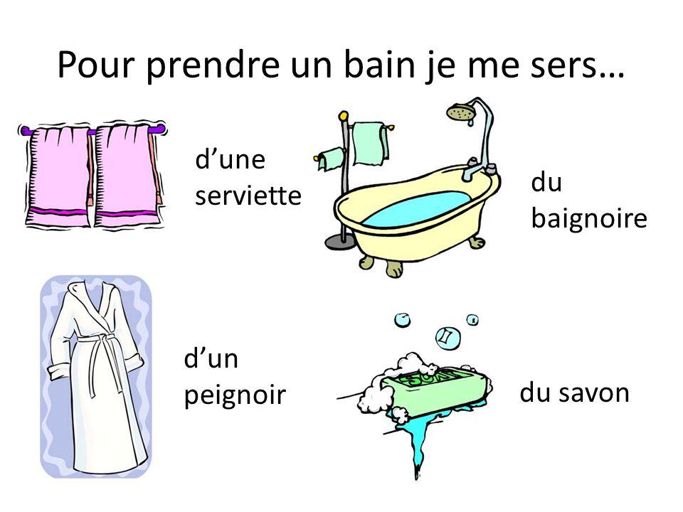 Pour prendre un bain je me sers…