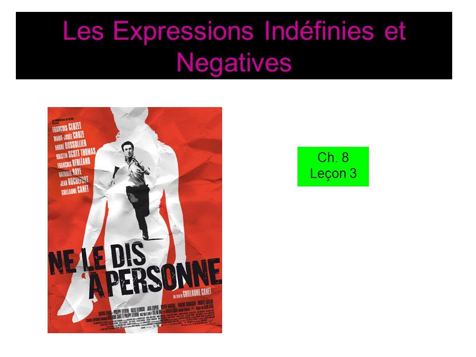 Les Expressions Indéfinies et Negatives