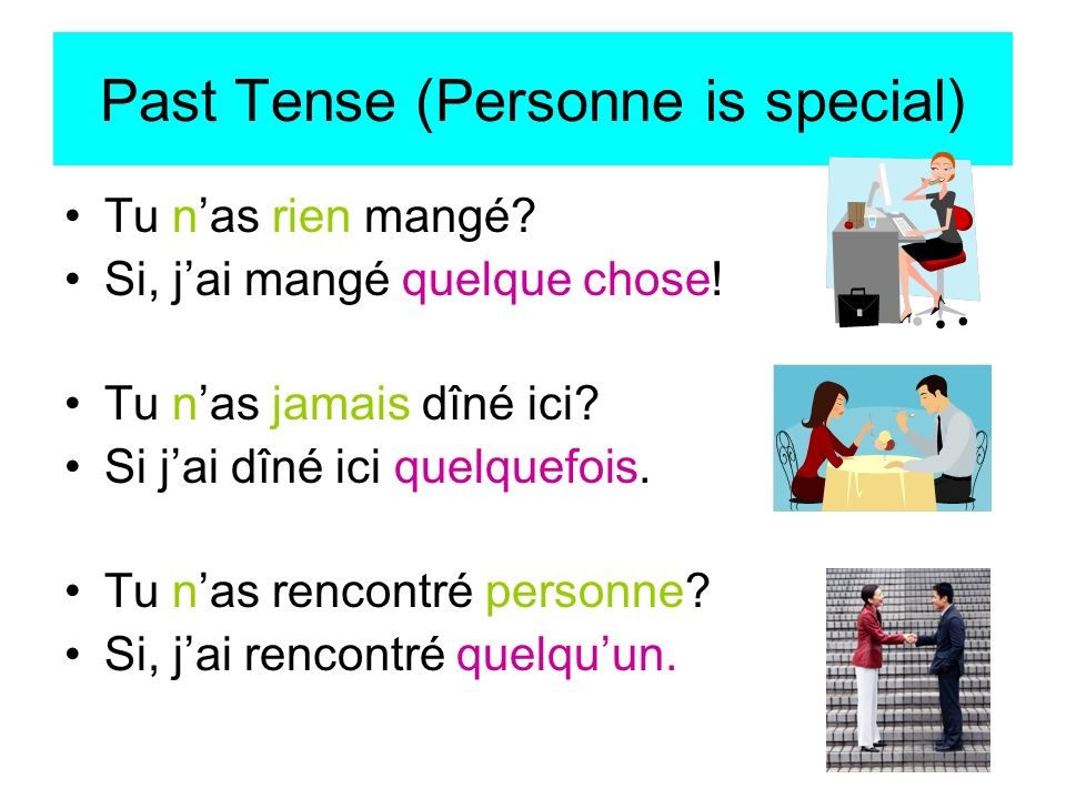Past Tense (Personne is special)