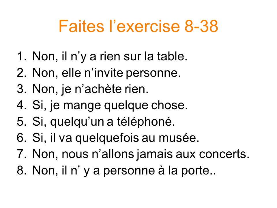 Faites l'exercise 8-38 Non, il n'y a rien sur la table.