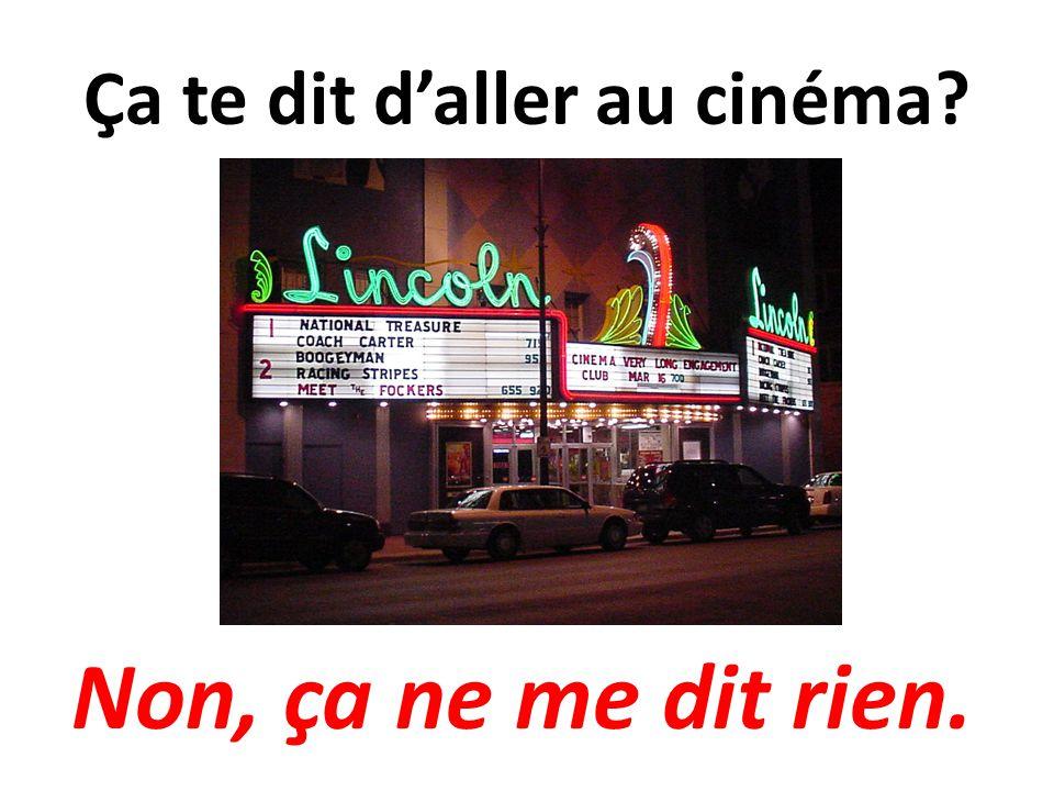 Ça te dit d'aller au cinéma