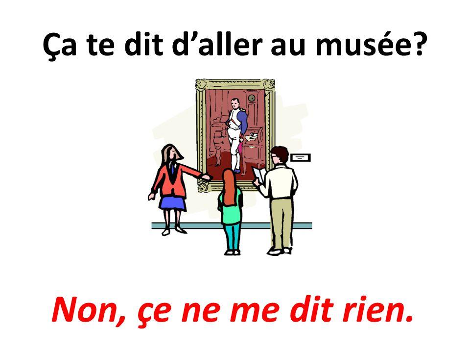 Ça te dit d'aller au musée