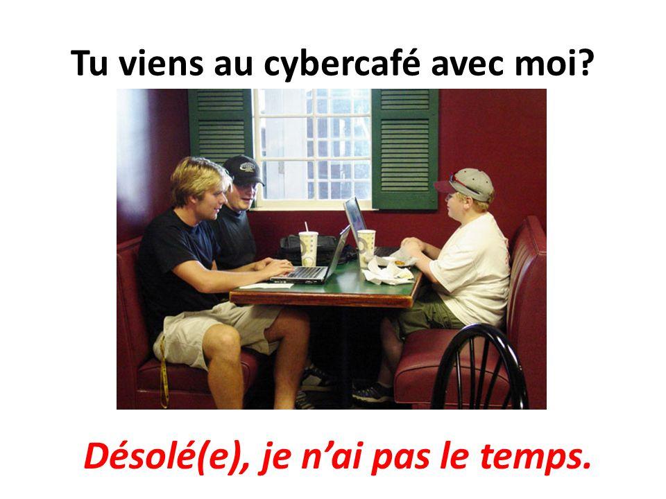 Tu viens au cybercafé avec moi