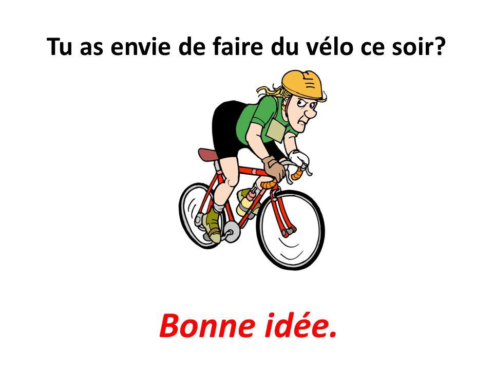 Tu as envie de faire du vélo ce soir