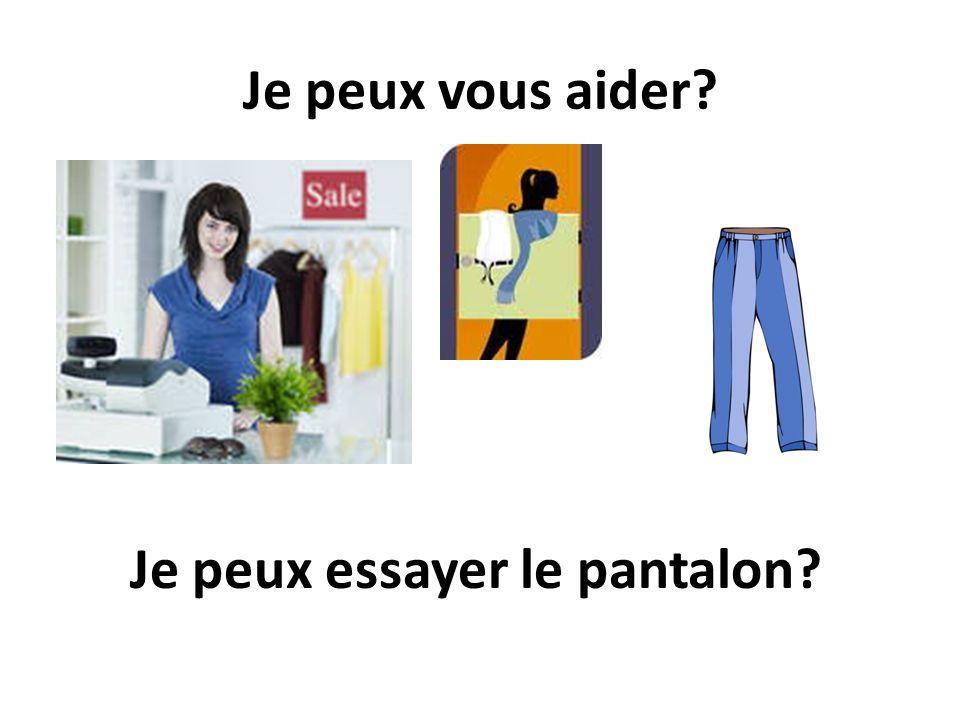 Je peux essayer le pantalon