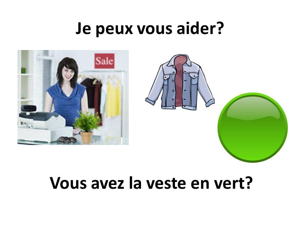 Vous avez la veste en vert