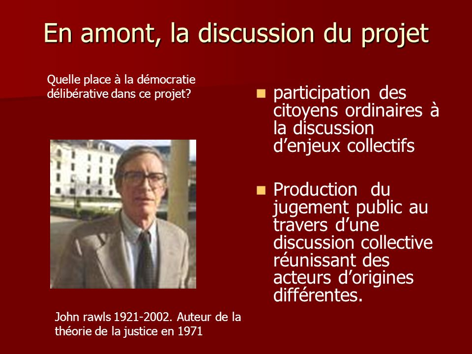 En amont, la discussion du projet