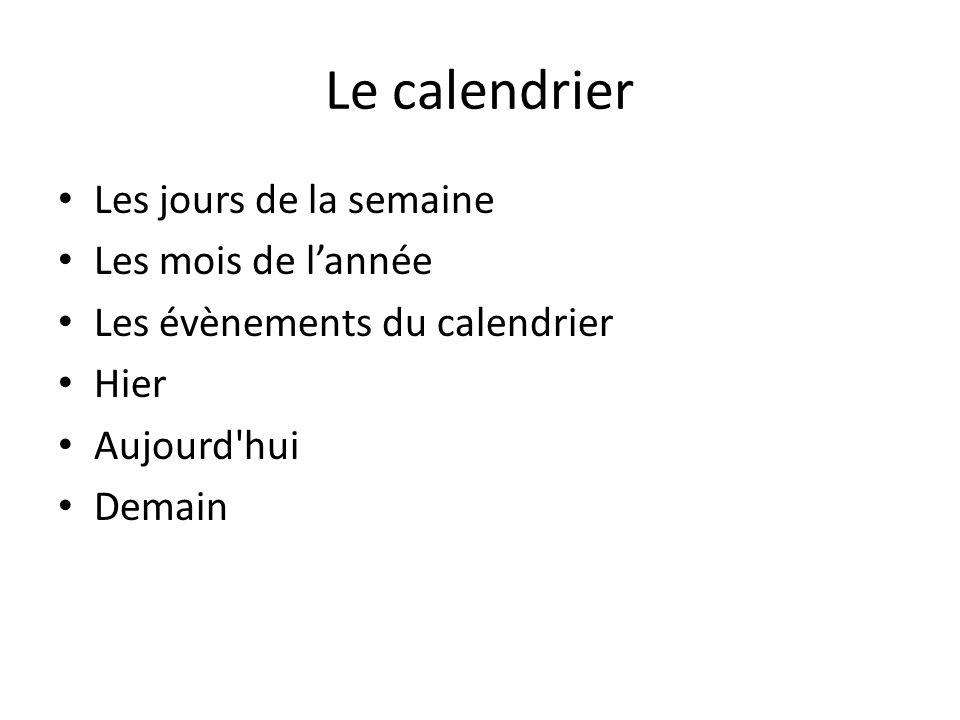 Le calendrier Les jours de la semaine Les mois de l'année