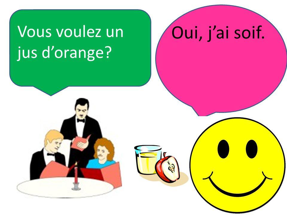 Vous voulez un jus d'orange