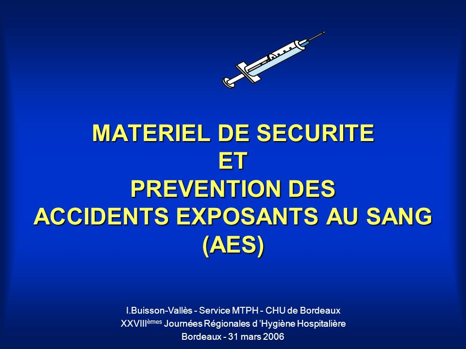MATERIEL DE SECURITE ET PREVENTION DES ACCIDENTS EXPOSANTS AU SANG (AES)