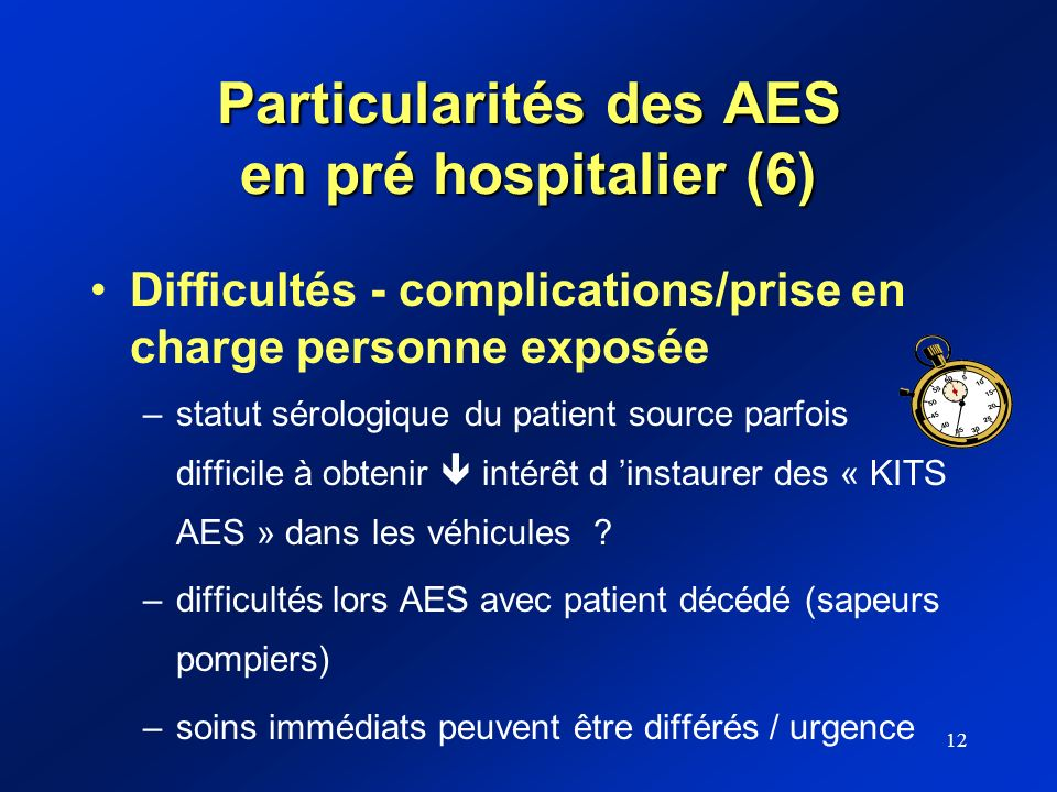 Particularités des AES en pré hospitalier (6)
