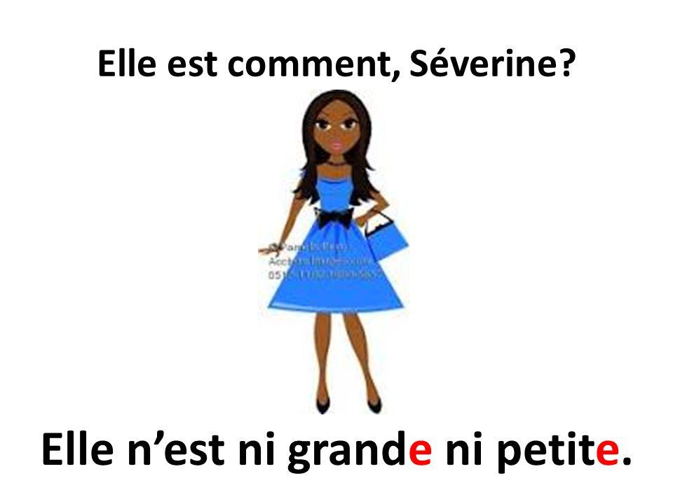 Elle est comment, Séverine