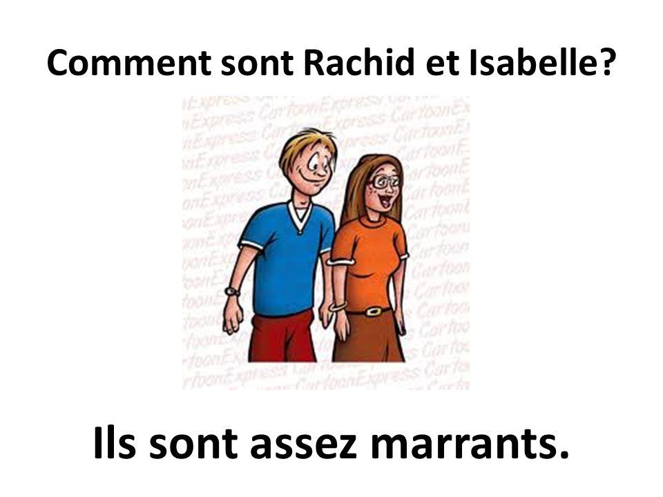 Comment sont Rachid et Isabelle