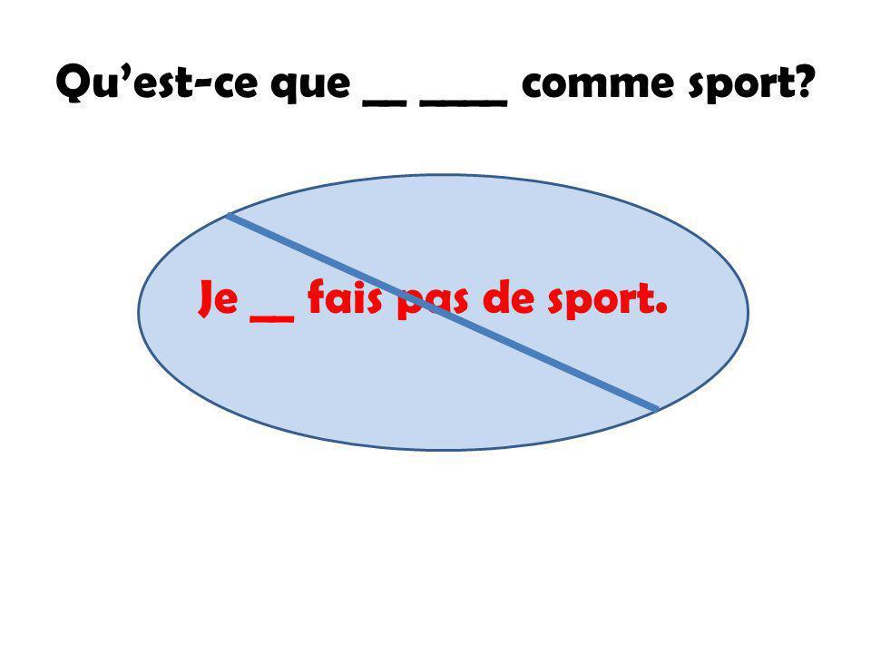 Qu'est-ce que __ ____ comme sport