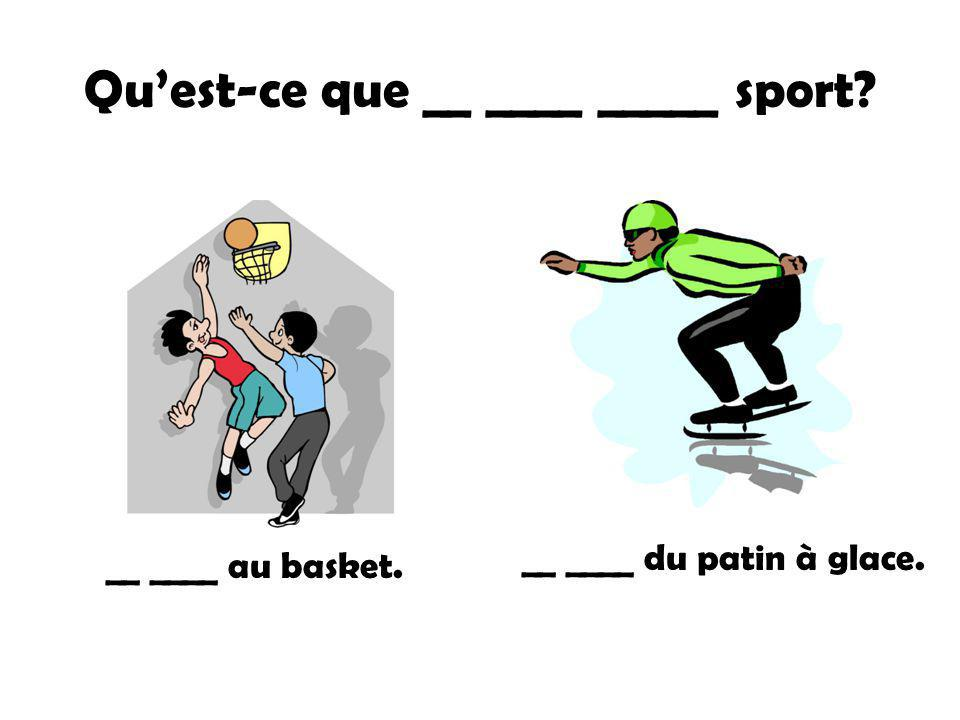 Qu'est-ce que __ ____ _____ sport
