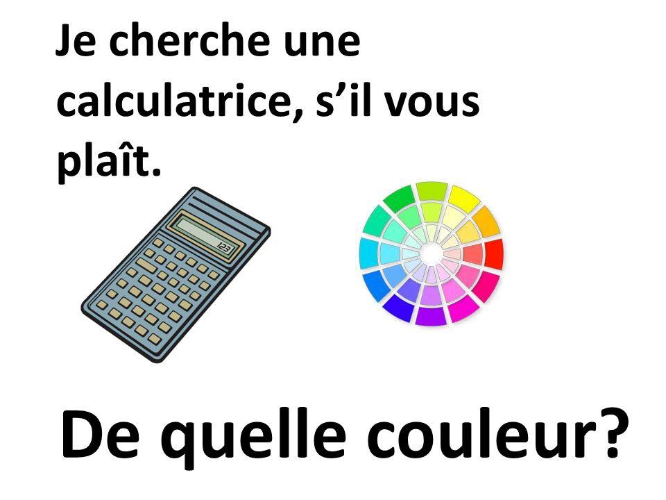 Je cherche une calculatrice, s'il vous plaît.