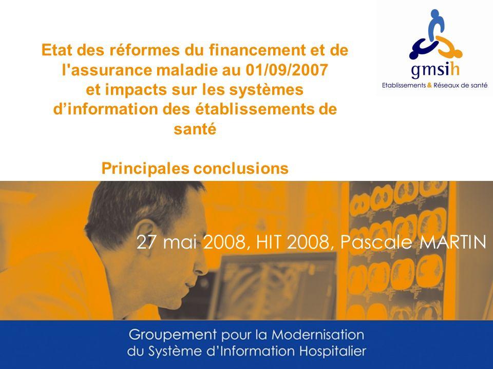 Etat des réformes du financement et de l assurance maladie au 01/09/2007 et impacts sur les systèmes d'information des établissements de santé Principales conclusions