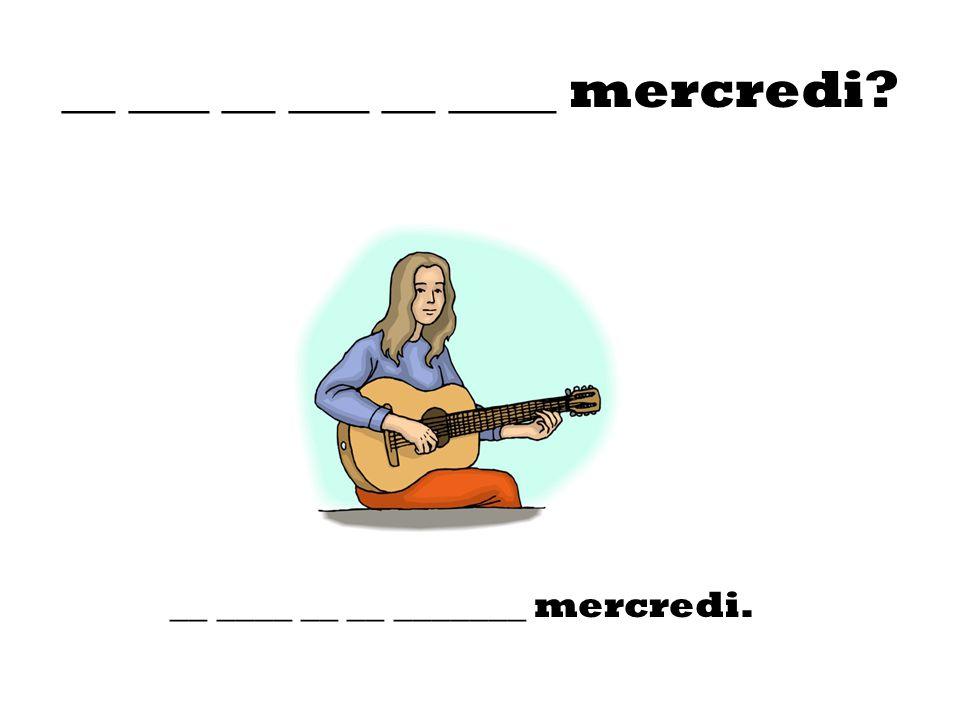 __ ___ __ ___ __ ____ mercredi