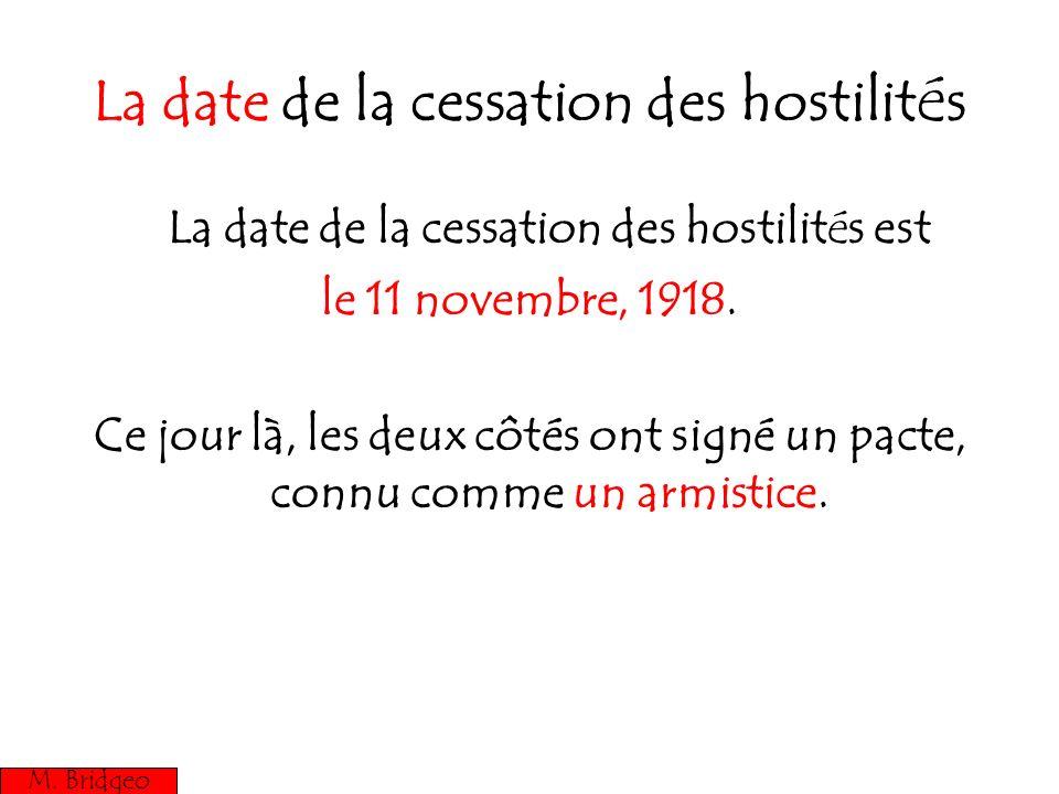 La date de la cessation des hostilités