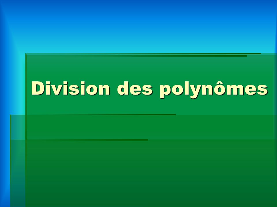 Division des polynômes
