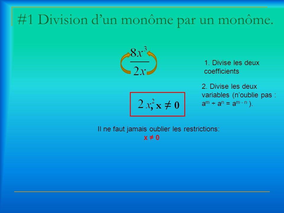 #1 Division d'un monôme par un monôme.