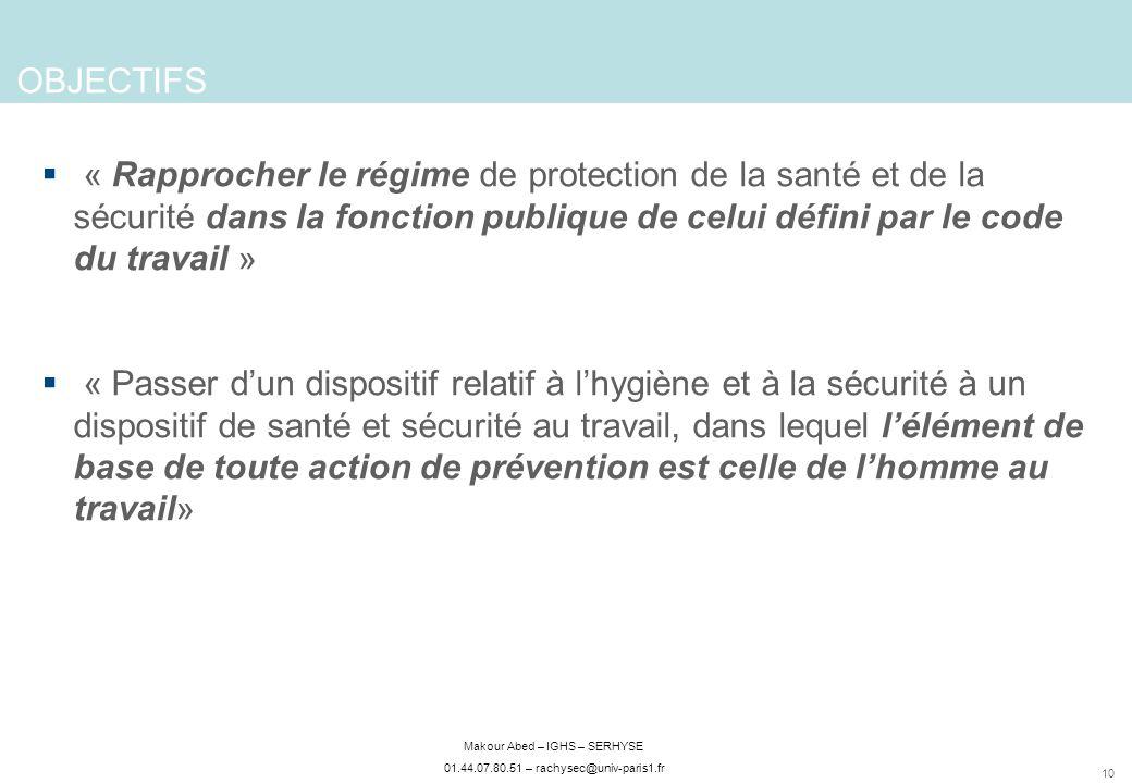 OBJECTIFS « Rapprocher le régime de protection de la santé et de la sécurité dans la fonction publique de celui défini par le code du travail »