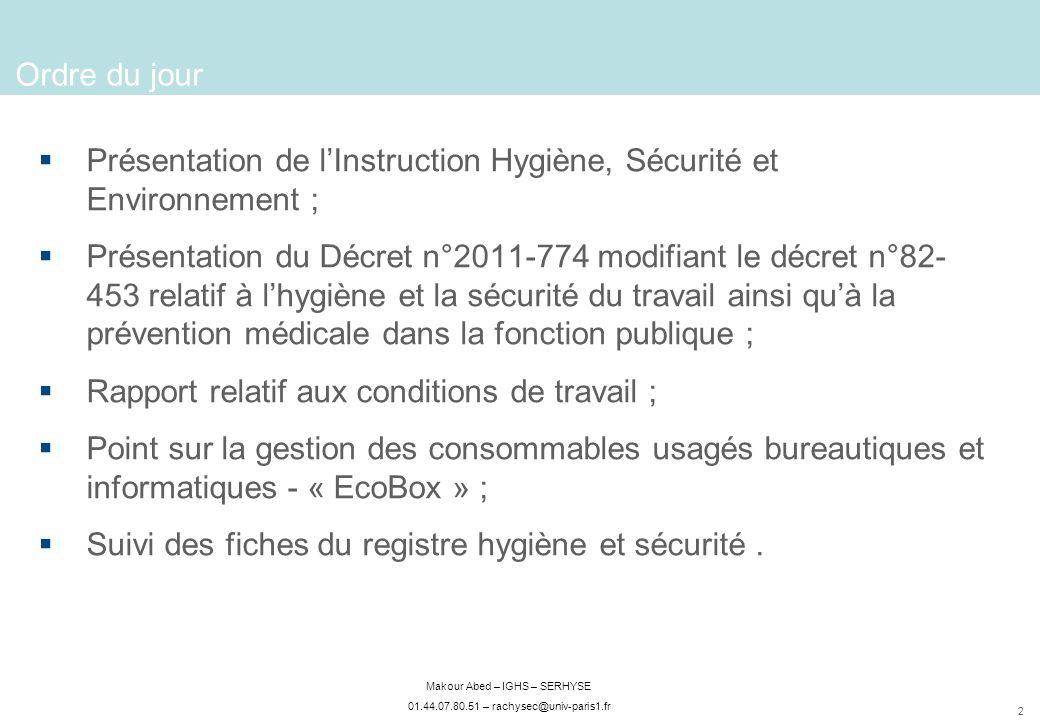 Ordre du jour Présentation de l'Instruction Hygiène, Sécurité et Environnement ;