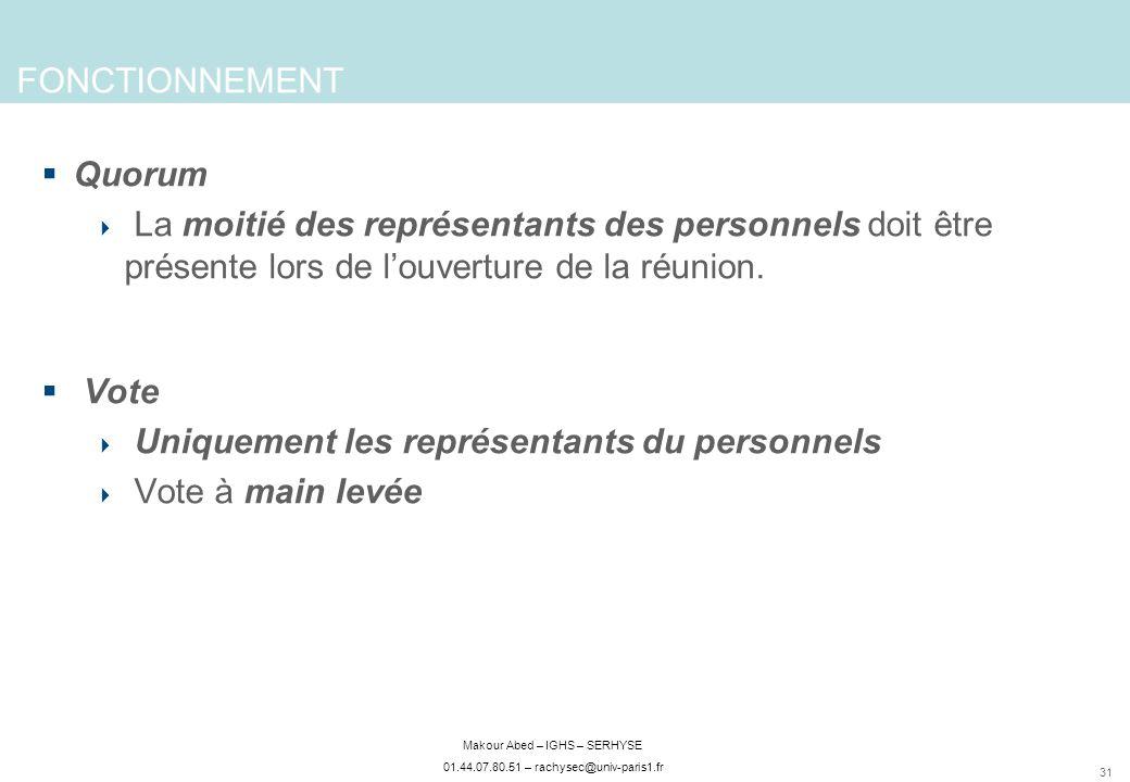 FONCTIONNEMENT Quorum. La moitié des représentants des personnels doit être présente lors de l'ouverture de la réunion.