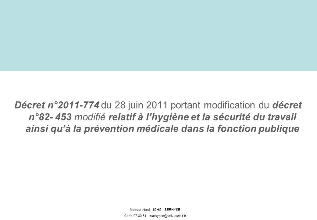 Décret n°2011-774 du 28 juin 2011 portant modification du décret n°82- 453 modifié relatif à l'hygiène et la sécurité du travail ainsi qu'à la prévention médicale dans la fonction publique