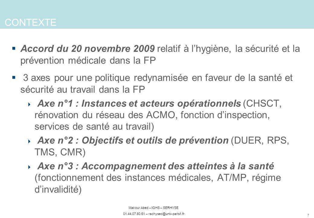 CONTEXTE Accord du 20 novembre 2009 relatif à l'hygiène, la sécurité et la prévention médicale dans la FP.