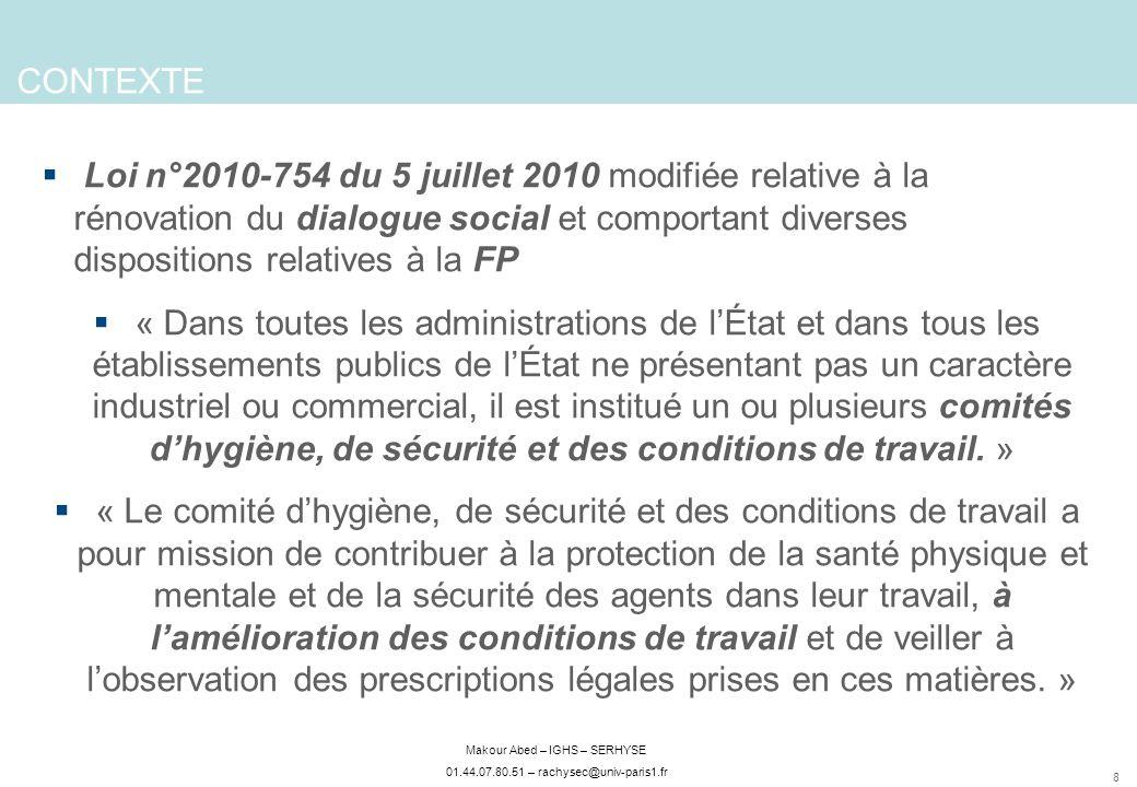 CONTEXTE Loi n°2010-754 du 5 juillet 2010 modifiée relative à la rénovation du dialogue social et comportant diverses dispositions relatives à la FP.