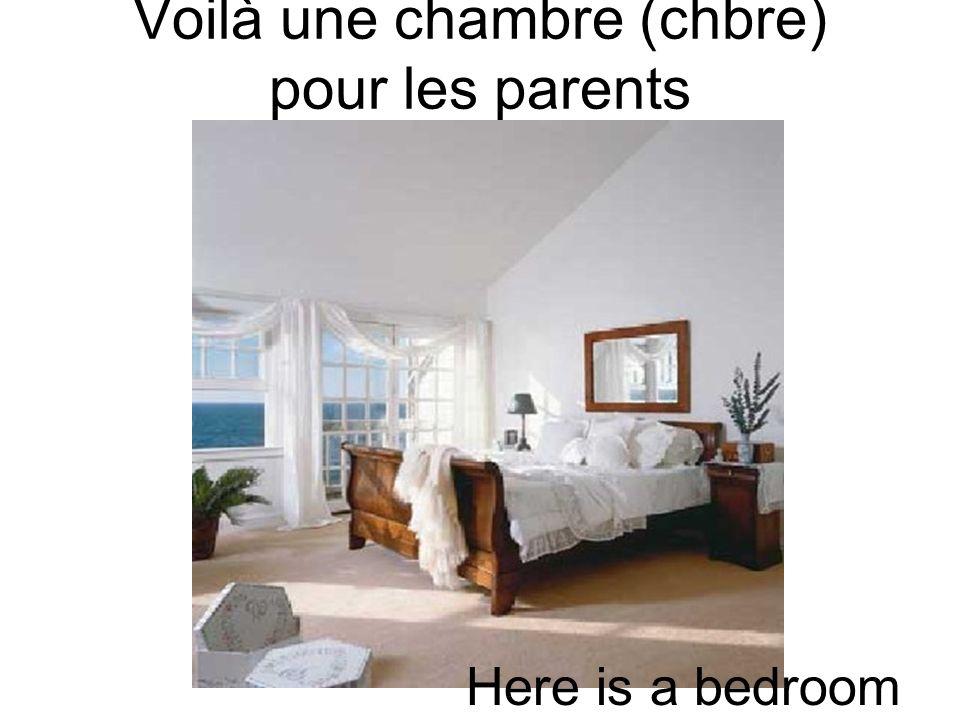 Voilà une chambre (chbre) pour les parents