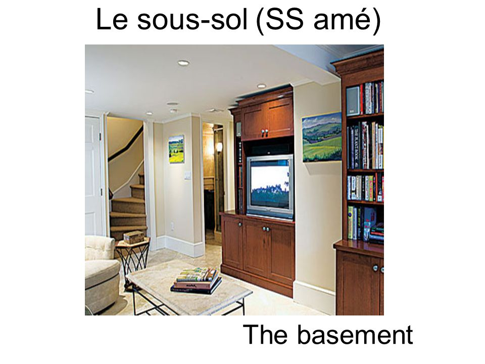 Le sous-sol (SS amé) The basement