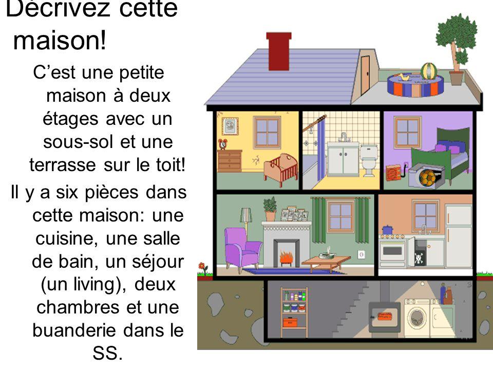 Décrivez cette maison! C'est une petite maison à deux étages avec un sous-sol et une terrasse sur le toit!