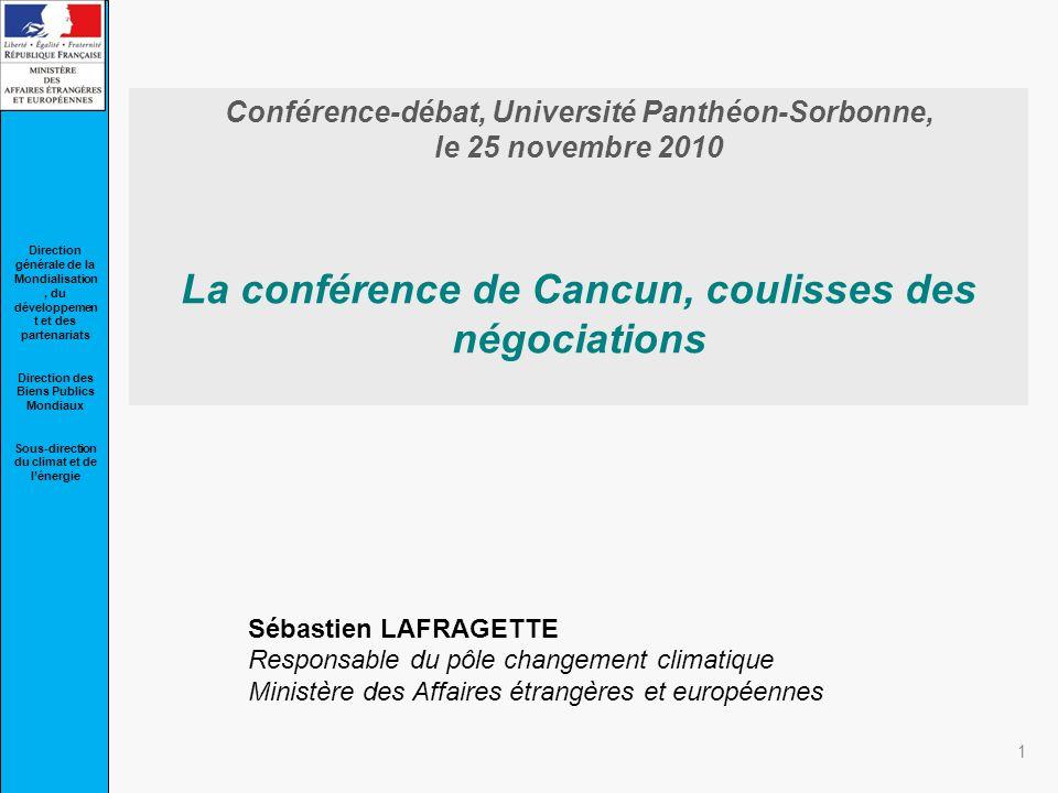 Conférence-débat, Université Panthéon-Sorbonne, le 25 novembre 2010 La conférence de Cancun, coulisses des négociations