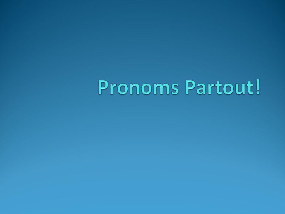Pronoms Partout!